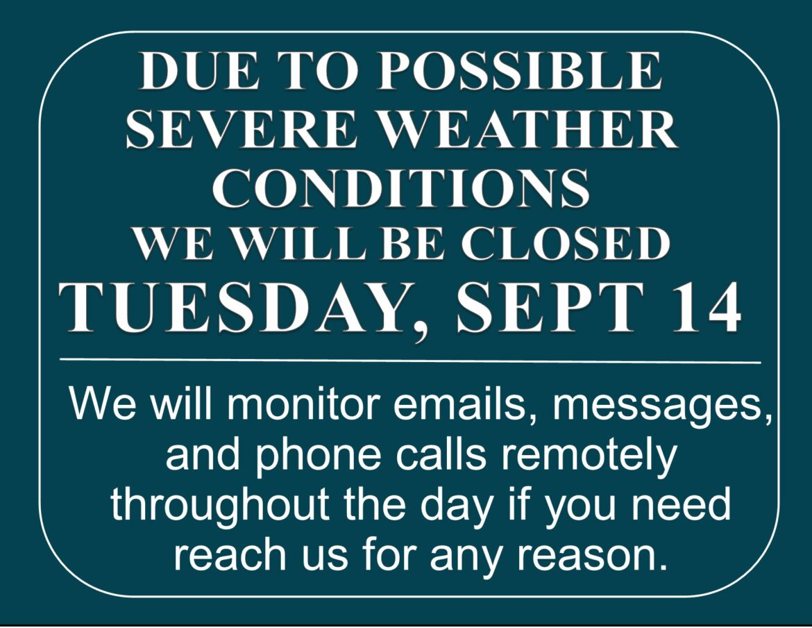 Closed Sept 14, possible severe weather